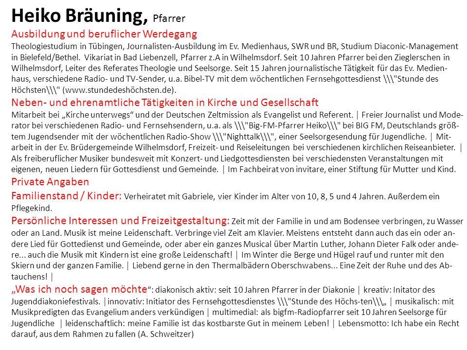 Ausbildung und beruflicher Werdegang Theologiestudium in Tübingen, Journalisten-Ausbildung im Ev. Medienhaus, SWR und BR, Studium Diaconic-Management