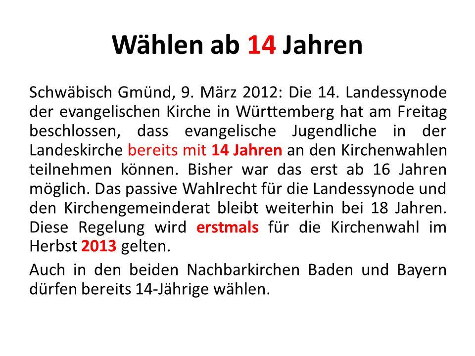 Wählen ab 14 Jahren Schwäbisch Gmünd, 9. März 2012: Die 14. Landessynode der evangelischen Kirche in Württemberg hat am Freitag beschlossen, dass evan