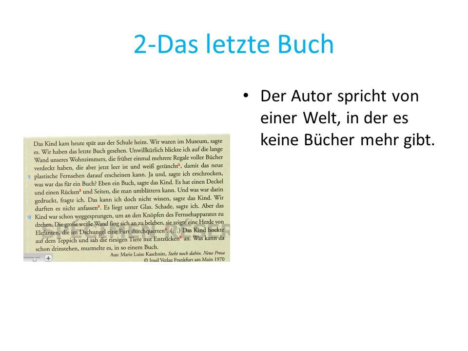 2-Das letzte Buch Der Autor spricht von einer Welt, in der es keine Bücher mehr gibt.