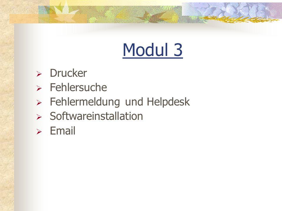 Modul 3 Drucker Fehlersuche Fehlermeldung und Helpdesk Softwareinstallation Email