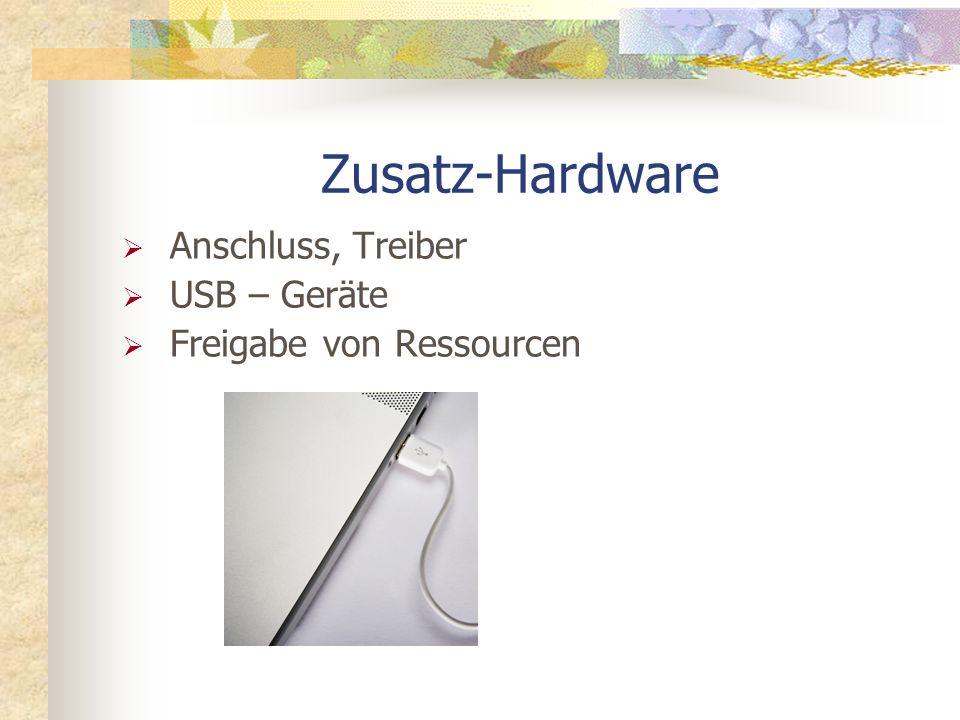 Zusatz-Hardware Anschluss, Treiber USB – Geräte Freigabe von Ressourcen