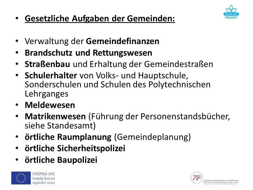 Gesetzliche Aufgaben der Gemeinden: Verwaltung der Gemeindefinanzen Brandschutz und Rettungswesen Straßenbau und Erhaltung der Gemeindestraßen Schuler