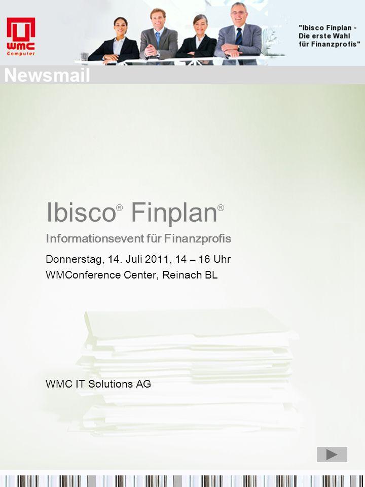 Ibisco ® Finplan ® Informationsevent für Finanzprofis Donnerstag, 14.