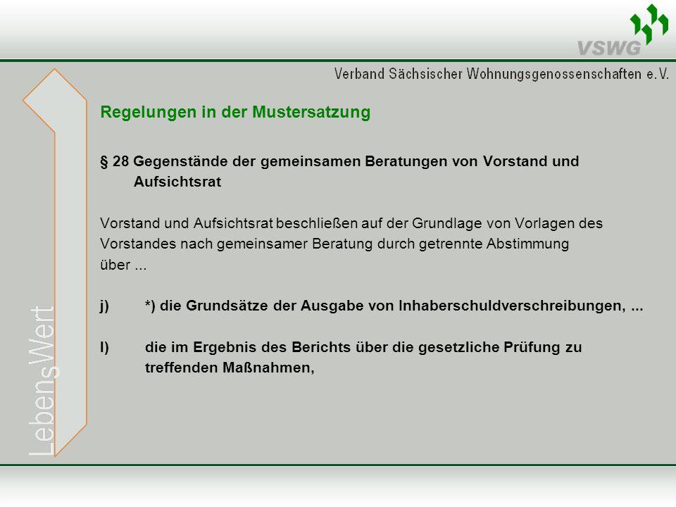 Regelungen in der Mustersatzung § 28 Gegenstände der gemeinsamen Beratungen von Vorstand und Aufsichtsrat Vorstand und Aufsichtsrat beschließen auf de