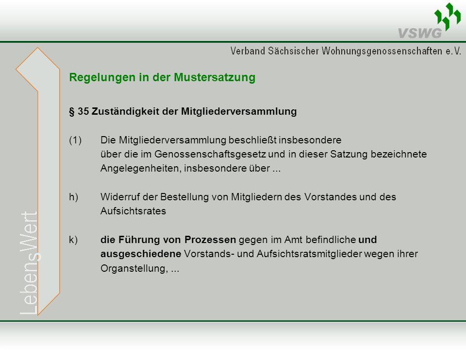 Regelungen in der Mustersatzung § 35 Zuständigkeit der Mitgliederversammlung (1)Die Mitgliederversammlung beschließt insbesondere über die im Genossen