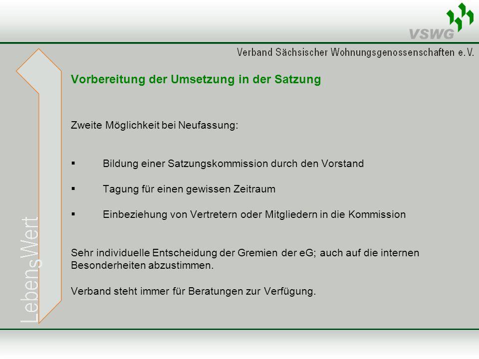 Vorbereitung der Umsetzung in der Satzung Zweite Möglichkeit bei Neufassung: Bildung einer Satzungskommission durch den Vorstand Tagung für einen gewi