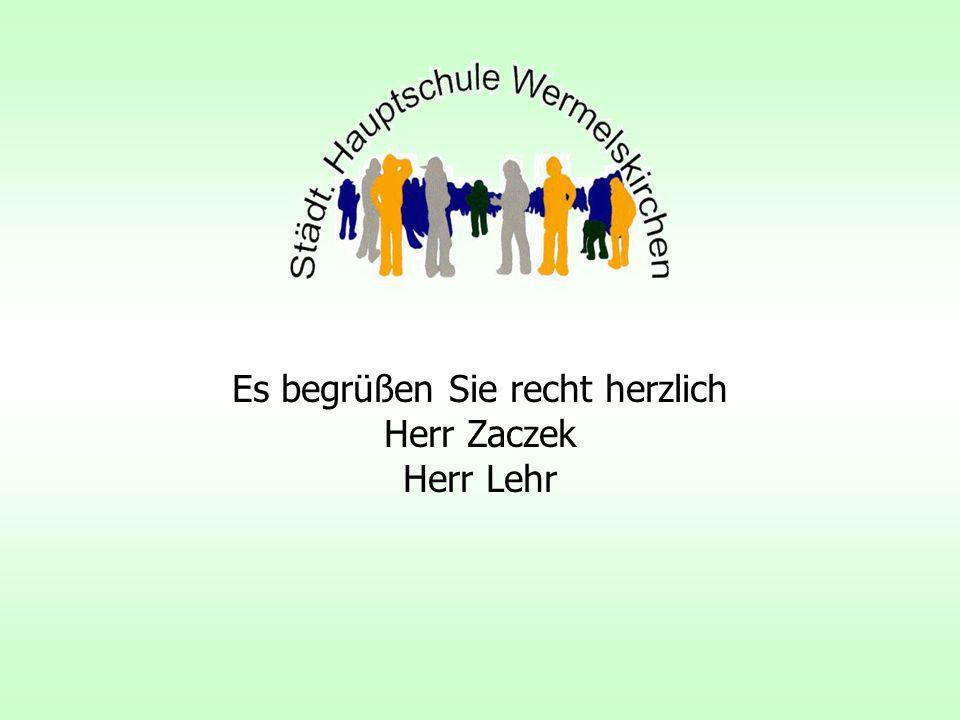 Es begrüßen Sie recht herzlich Herr Zaczek Herr Lehr