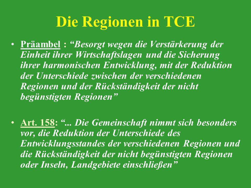 Die Regionen in TCE Präambel : Besorgt wegen die Verstärkerung der Einheit ihrer Wirtschaftslagen und die Sicherung ihrer harmonischen Entwicklung, mi