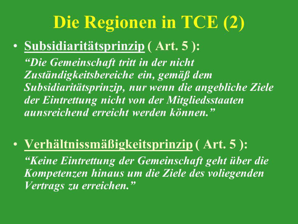Die Regionen in TCE (2) Subsidiaritätsprinzip ( Art. 5 ): Die Gemeinschaft tritt in der nicht Zuständigkeitsbereiche ein, gemäß dem Subsidiaritätsprin