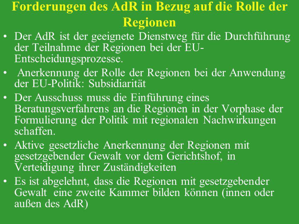 Forderungen des AdR in Bezug auf die Rolle der Regionen Der AdR ist der geeignete Dienstweg für die Durchführung der Teilnahme der Regionen bei der EU