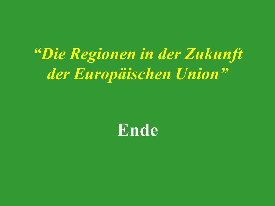 Die Regionen in der Zukunft der Europäischen Union Ende