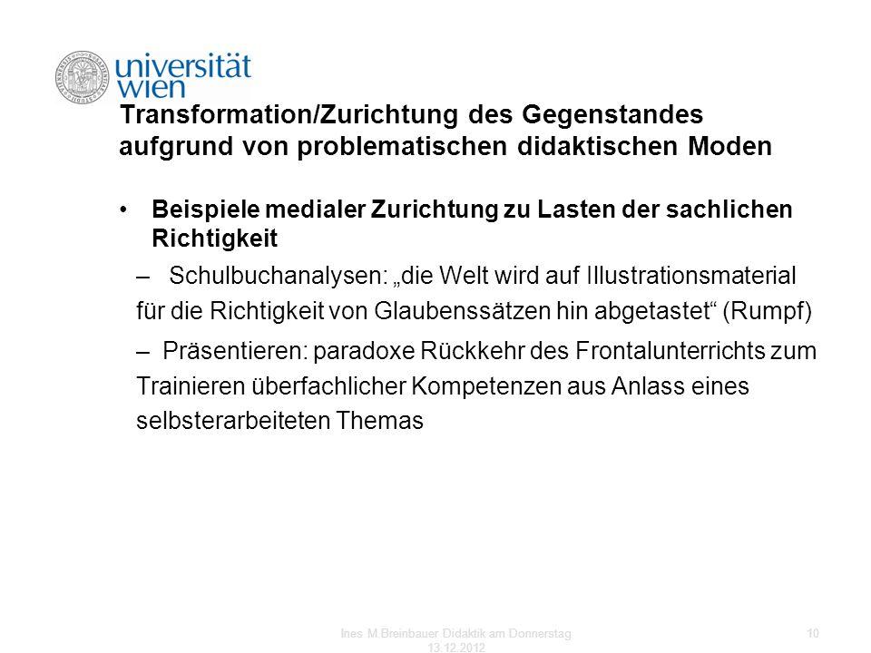 Transformation/Zurichtung des Gegenstandes aufgrund von problematischen didaktischen Moden Beispiele medialer Zurichtung zu Lasten der sachlichen Rich