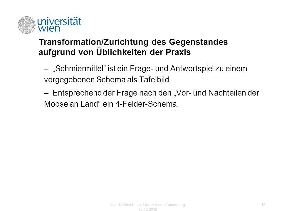 Transformation/Zurichtung des Gegenstandes aufgrund von Üblichkeiten der Praxis –Schmiermittel ist ein Frage- und Antwortspiel zu einem vorgegebenen S