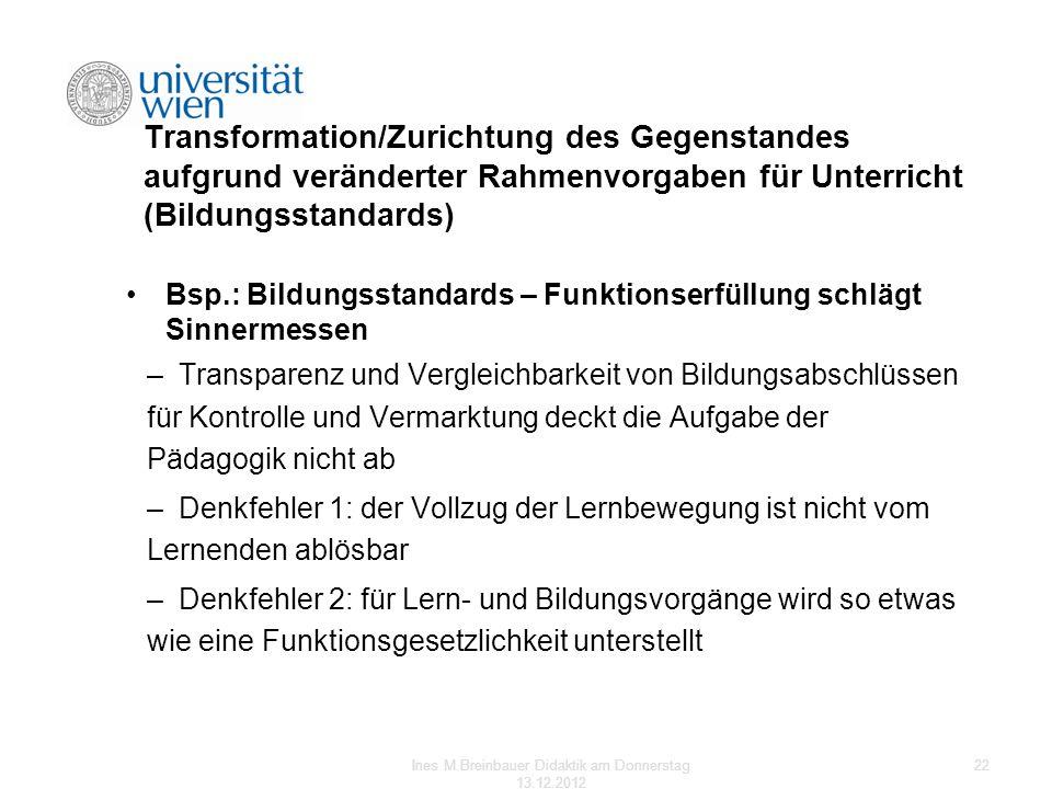 Transformation/Zurichtung des Gegenstandes aufgrund veränderter Rahmenvorgaben für Unterricht (Bildungsstandards) Bsp.: Bildungsstandards – Funktionse