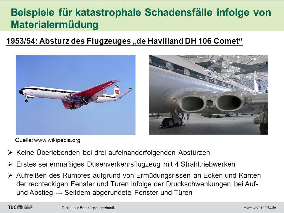 Professur Festkörpermechanik Beispiele für katastrophale Schadensfälle infolge von Materialermüdung 1953/54: Absturz des Flugzeuges de Havilland DH 10