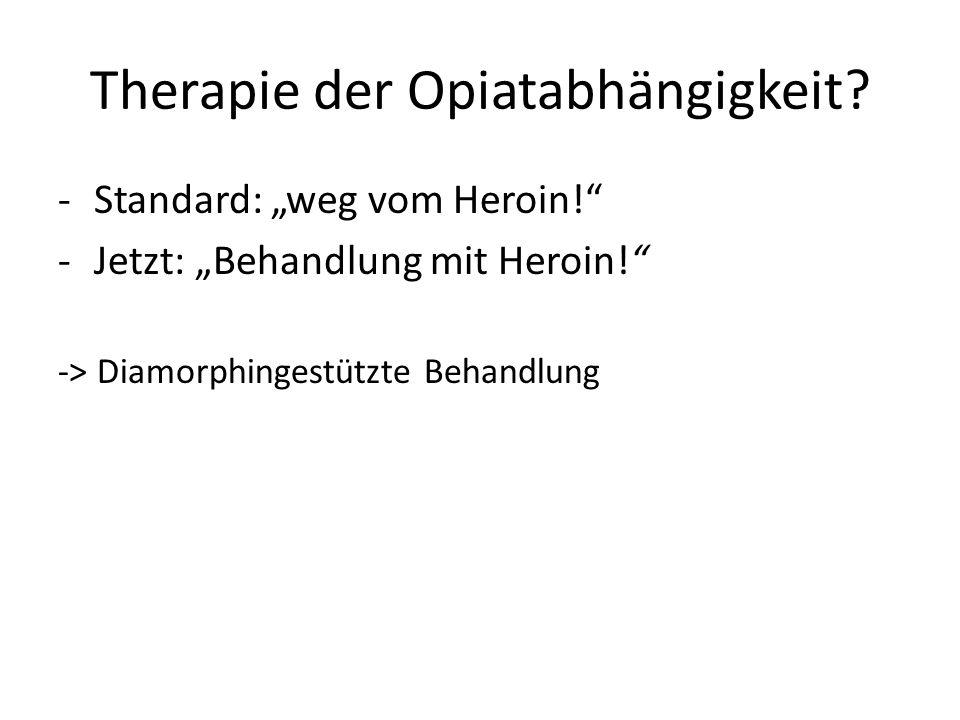 Therapie der Opiatabhängigkeit.-Standard: weg vom Heroin.