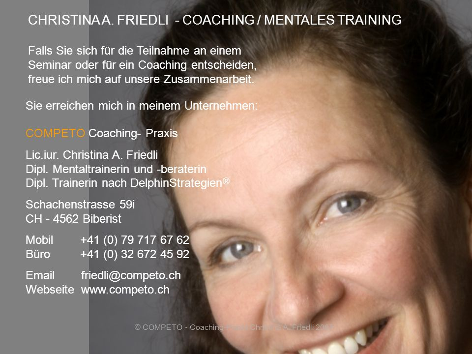 © COMPETO - Coaching-Praxis Christina A.Friedli 2007 CHRISTINA A.