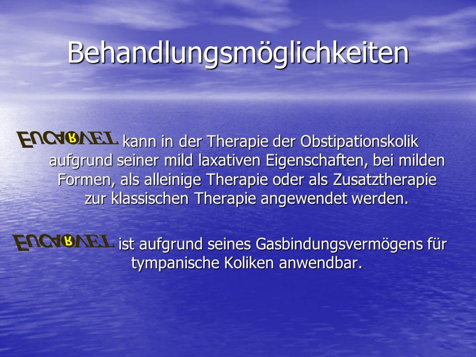 Behandlungsmöglichkeiten kann in der Therapie der Obstipationskolik aufgrund seiner mild laxativen Eigenschaften, bei milden Formen, als alleinige The