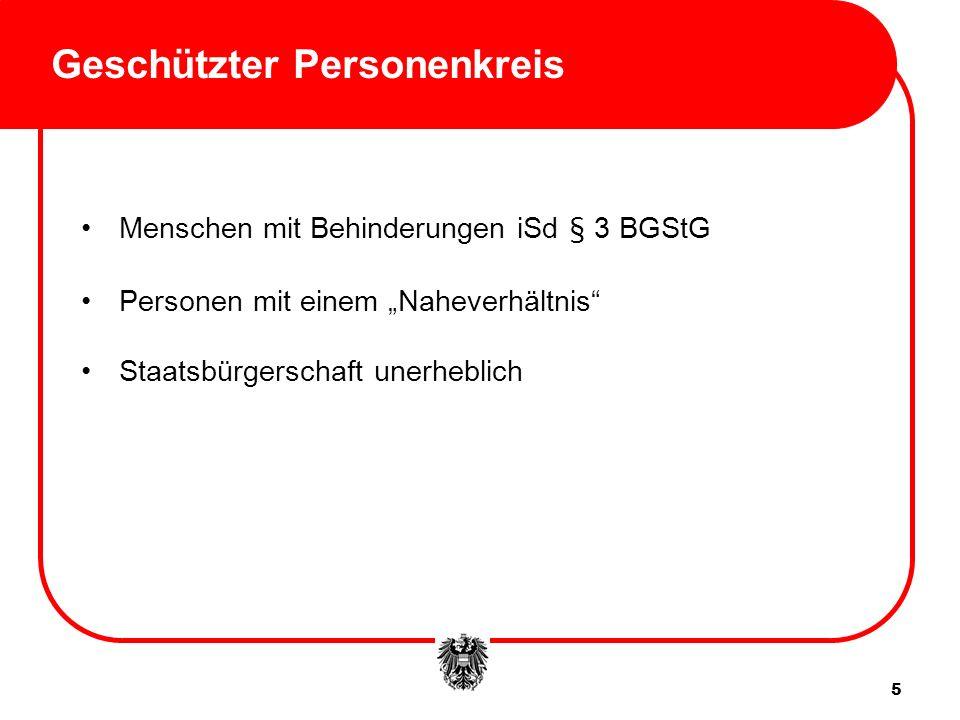 Geschützter Personenkreis Menschen mit Behinderungen iSd § 3 BGStG Personen mit einem Naheverhältnis Staatsbürgerschaft unerheblich 5