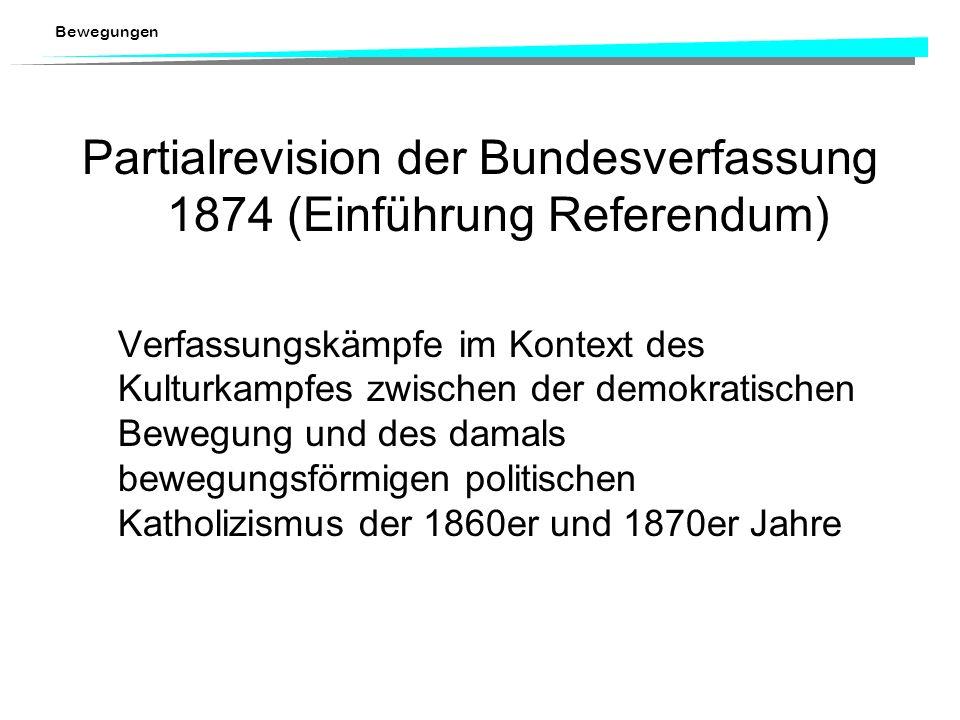 Bewegungen Bundesverfassung 1848 Radikal-demokratische Bewegung in den 1830er und 1840er Jahren Verfassungsbewegung Aargauer Klosterstreit (Vorübergeh