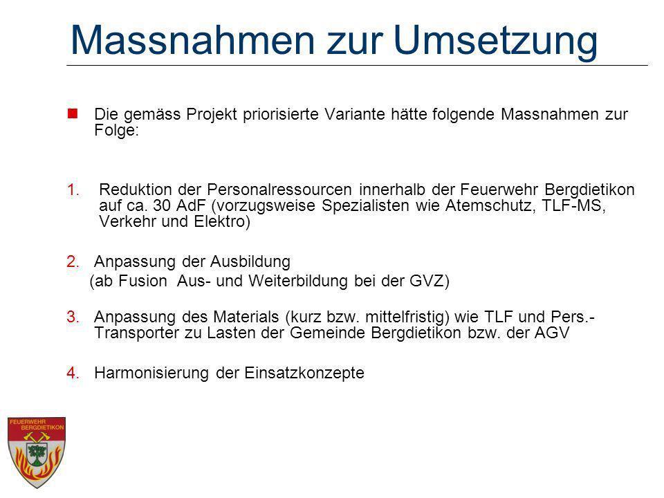 Massnahmen zur Umsetzung Die gemäss Projekt priorisierte Variante hätte folgende Massnahmen zur Folge: 1. Reduktion der Personalressourcen innerhalb d