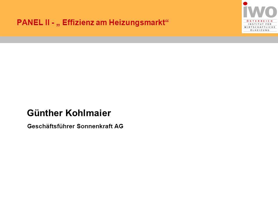PANEL II - Effizienz am Heizungsmarkt Günther Kohlmaier Geschäftsführer Sonnenkraft AG