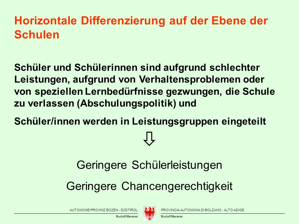 AUTONOME PROVINZ BOZEN - SÜDTIROLPROVINCIA AUTONOMA DI BOLZANO - ALTO ADIGE Rudolf Meraner Horizontale Differenzierung auf der Ebene der Schulen Schül
