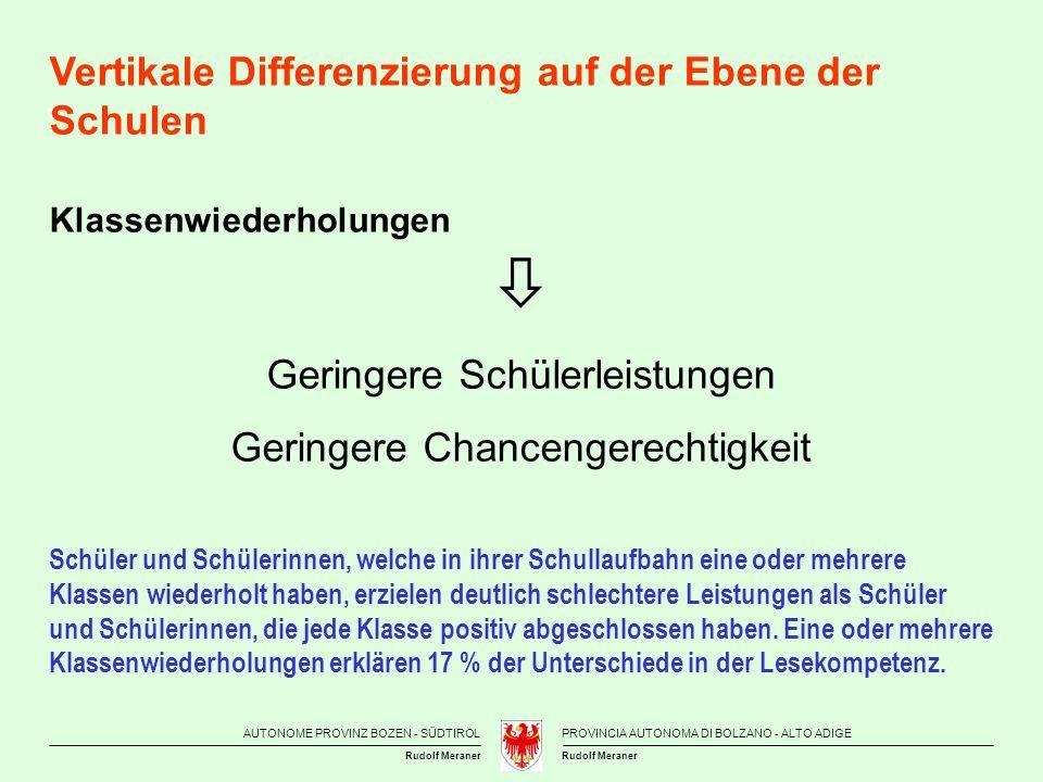 AUTONOME PROVINZ BOZEN - SÜDTIROLPROVINCIA AUTONOMA DI BOLZANO - ALTO ADIGE Rudolf Meraner Vertikale Differenzierung auf der Ebene der Schulen Klassen