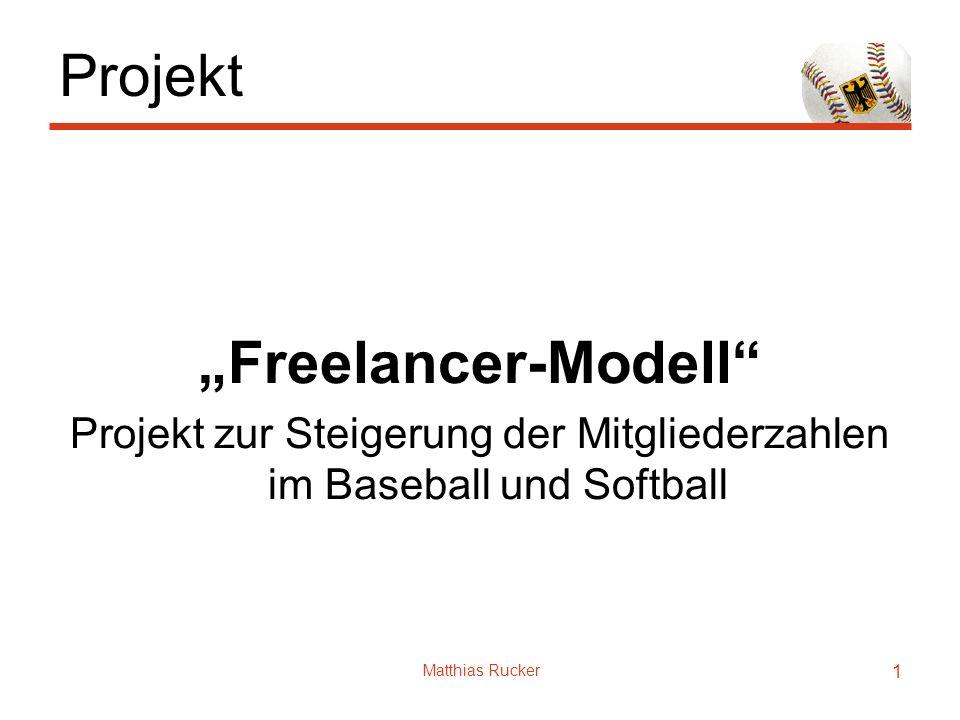 Matthias Rucker 1 Projekt Freelancer-Modell Projekt zur Steigerung der Mitgliederzahlen im Baseball und Softball