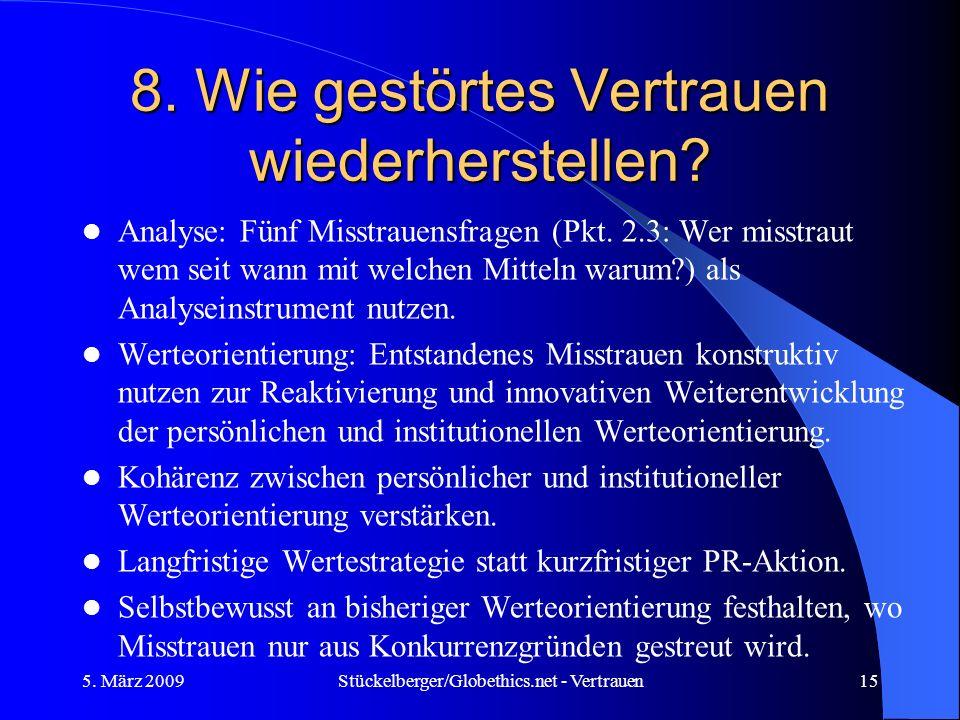 8. Wie gestörtes Vertrauen wiederherstellen? Analyse: Fünf Misstrauensfragen (Pkt. 2.3: Wer misstraut wem seit wann mit welchen Mitteln warum?) als An