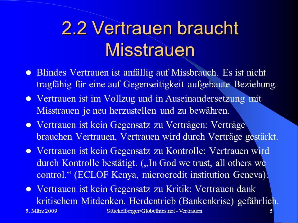 2.2 Vertrauen braucht Misstrauen Blindes Vertrauen ist anfällig auf Missbrauch. Es ist nicht tragfähig für eine auf Gegenseitigkeit aufgebaute Beziehu