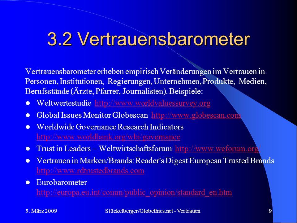 3.2 Vertrauensbarometer Vertrauensbarometer erheben empirisch Veränderungen im Vertrauen in Personen, Institutionen, Regierungen, Unternehmen, Produkt