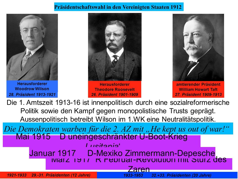 28. Präsident 1913-1921 Präsidentschaftswahl in den Vereinigten Staaten 1912 Herausforderer Theodore Roosevelt 26. Präsident 1901-1909 amtierender Prä