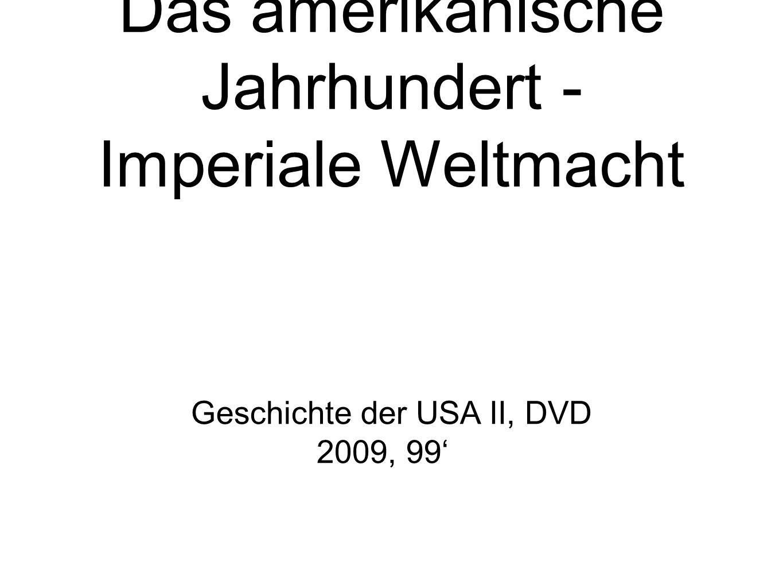 Das amerikanische Jahrhundert - Imperiale Weltmacht Geschichte der USA II, DVD 2009, 99