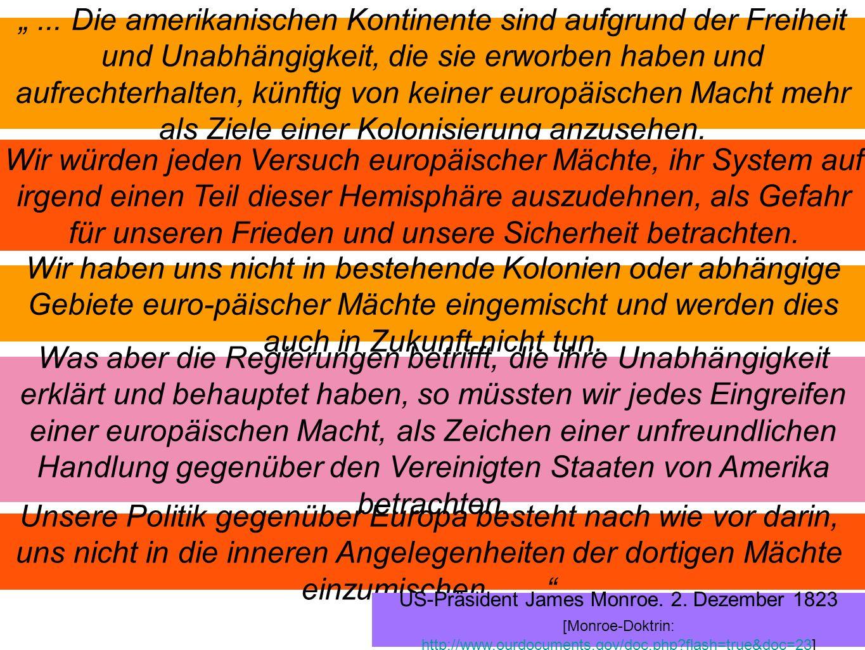 Amerika den Amerikanern Monroe-Doktrin 1823 Restauration Neue,Welt Alte,Welt Alte,Welt liberal- republikanisch konservativ- monarchisch Schutzmacht mit Hegemonial- anspruch Handel als das Verbindende