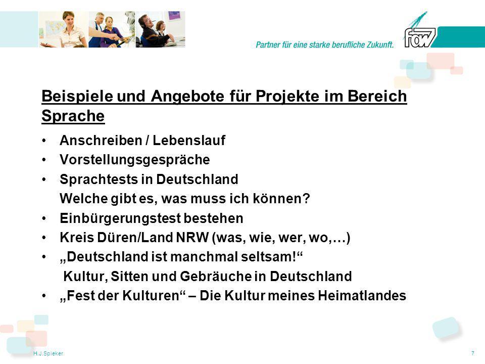 H.J.Spieker7 Beispiele und Angebote für Projekte im Bereich Sprache Anschreiben / Lebenslauf Vorstellungsgespräche Sprachtests in Deutschland Welche gibt es, was muss ich können.