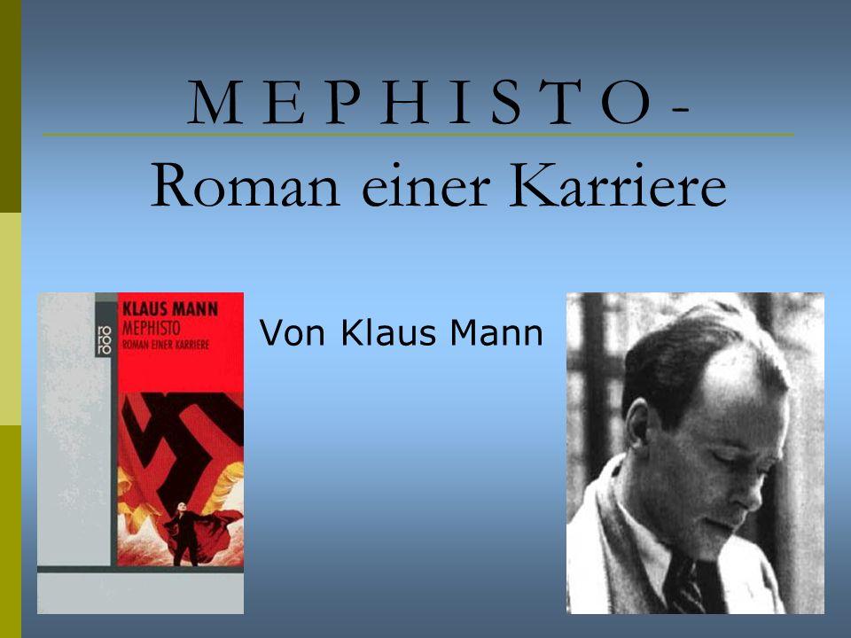 1 M E P H I S T O - Roman einer Karriere Von Klaus Mann