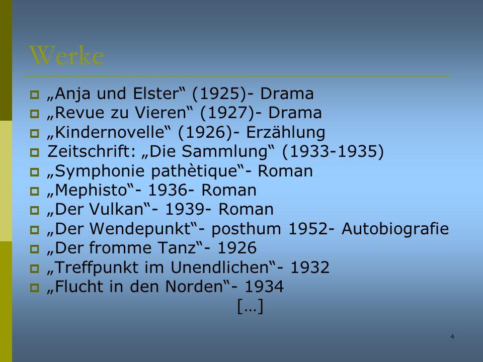 4 Werke Anja und Elster (1925)- Drama Revue zu Vieren (1927)- Drama Kindernovelle (1926)- Erzählung Zeitschrift: Die Sammlung (1933-1935) Symphonie pa