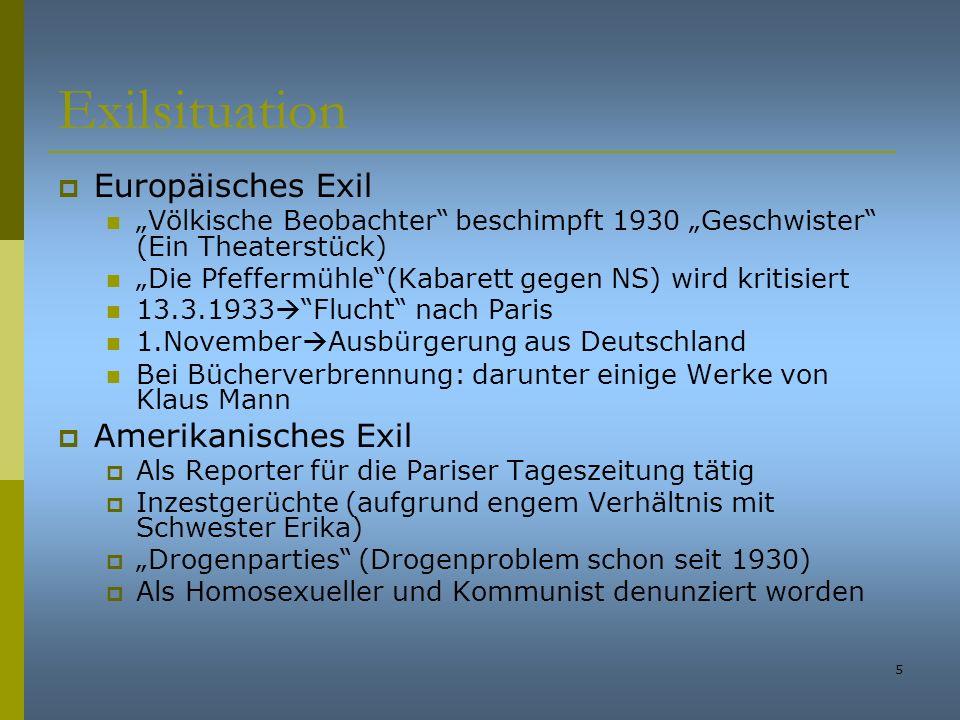 5 Exilsituation Europäisches Exil Völkische Beobachter beschimpft 1930 Geschwister (Ein Theaterstück) Die Pfeffermühle(Kabarett gegen NS) wird kritisi