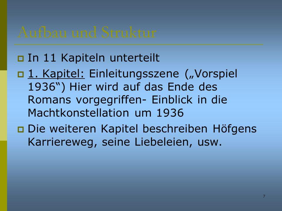 7 Aufbau und Struktur In 11 Kapiteln unterteilt 1. Kapitel: Einleitungsszene (Vorspiel 1936) Hier wird auf das Ende des Romans vorgegriffen- Einblick