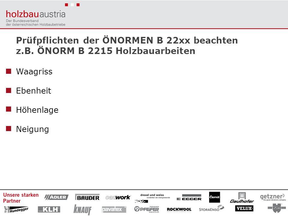 Übersicht der Werkvertragsnorminhalte zur Prüf- und Warnpflicht unter: www.holzbau-austria.atwww.holzbau-austria.at