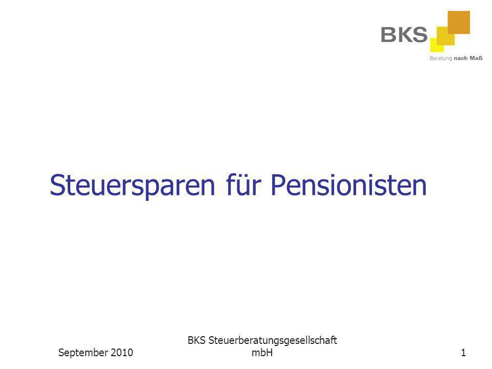 September 2010 BKS Steuerberatungsgesellschaft mbH1 Steuersparen für Pensionisten