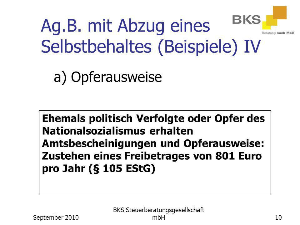 September 2010 BKS Steuerberatungsgesellschaft mbH10 Ag.B. mit Abzug eines Selbstbehaltes (Beispiele) IV a) Opferausweise Ehemals politisch Verfolgte