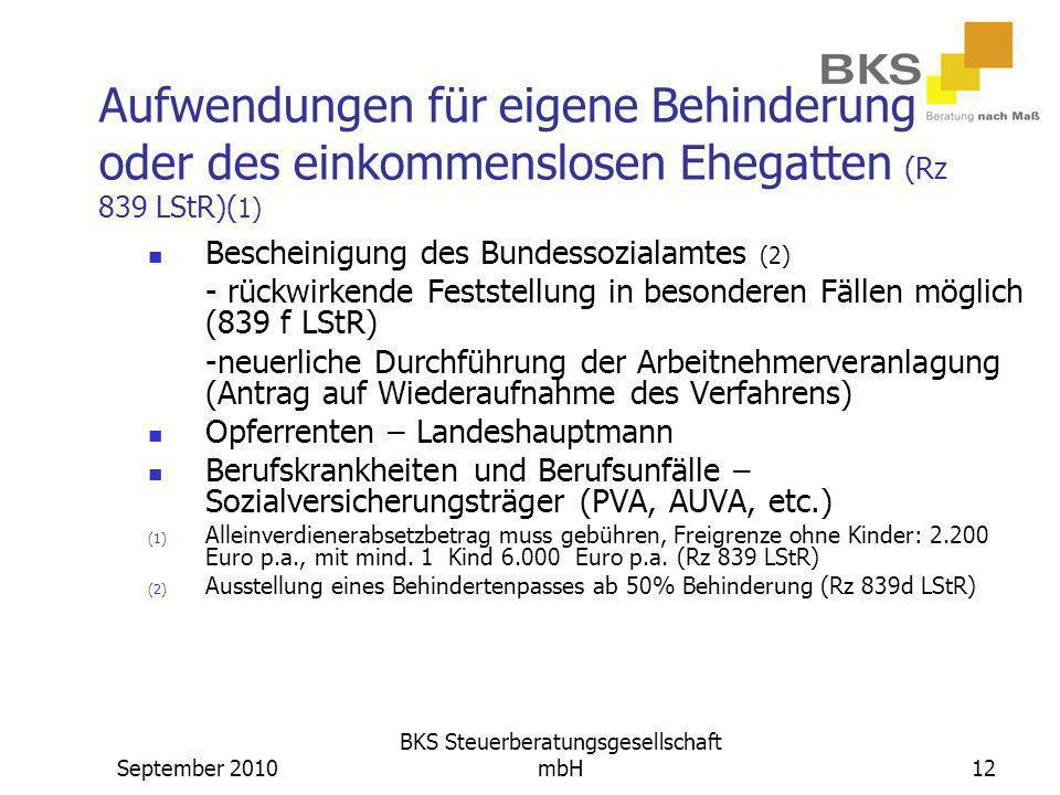 September 2010 BKS Steuerberatungsgesellschaft mbH12 Aufwendungen für eigene Behinderung oder des einkommenslosen Ehegatten (Rz 839 LStR)( 1) Beschein