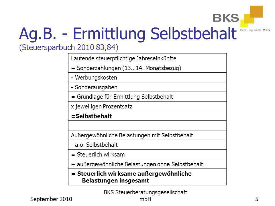September 2010 BKS Steuerberatungsgesellschaft mbH5 Ag.B. - Ermittlung Selbstbehalt (Steuersparbuch 2010 83,84) Laufende steuerpflichtige Jahreseinkün
