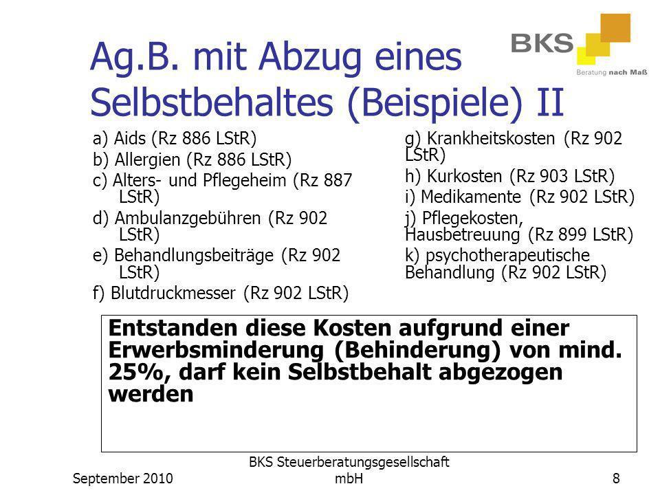 September 2010 BKS Steuerberatungsgesellschaft mbH8 Ag.B. mit Abzug eines Selbstbehaltes (Beispiele) II a) Aids (Rz 886 LStR) b) Allergien (Rz 886 LSt