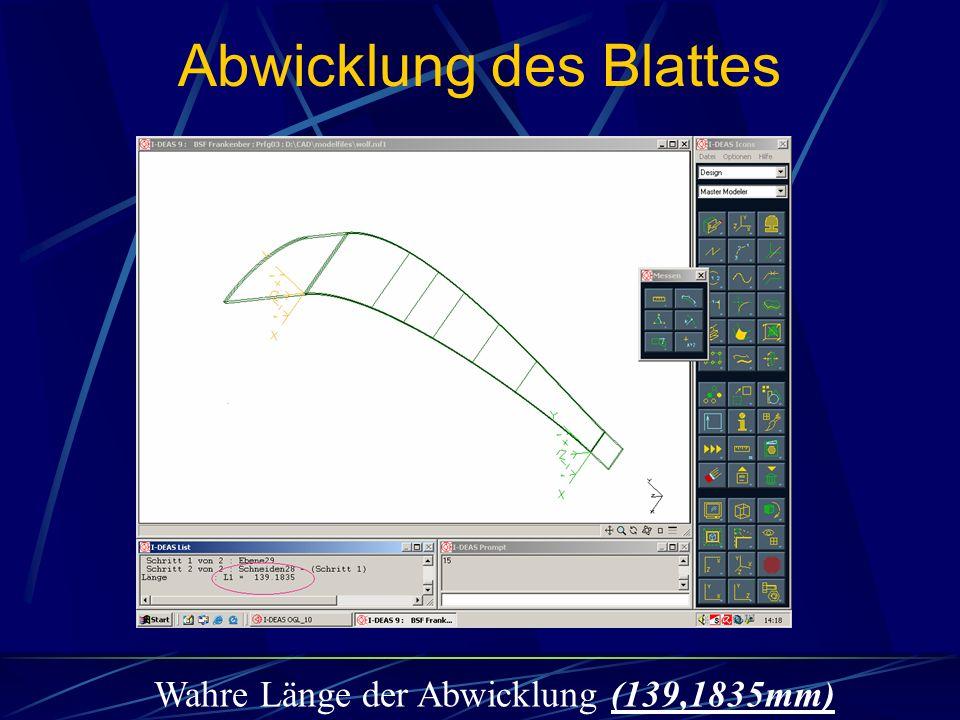 Wahre Länge der Abwicklung (139,1835mm) Abwicklung des Blattes