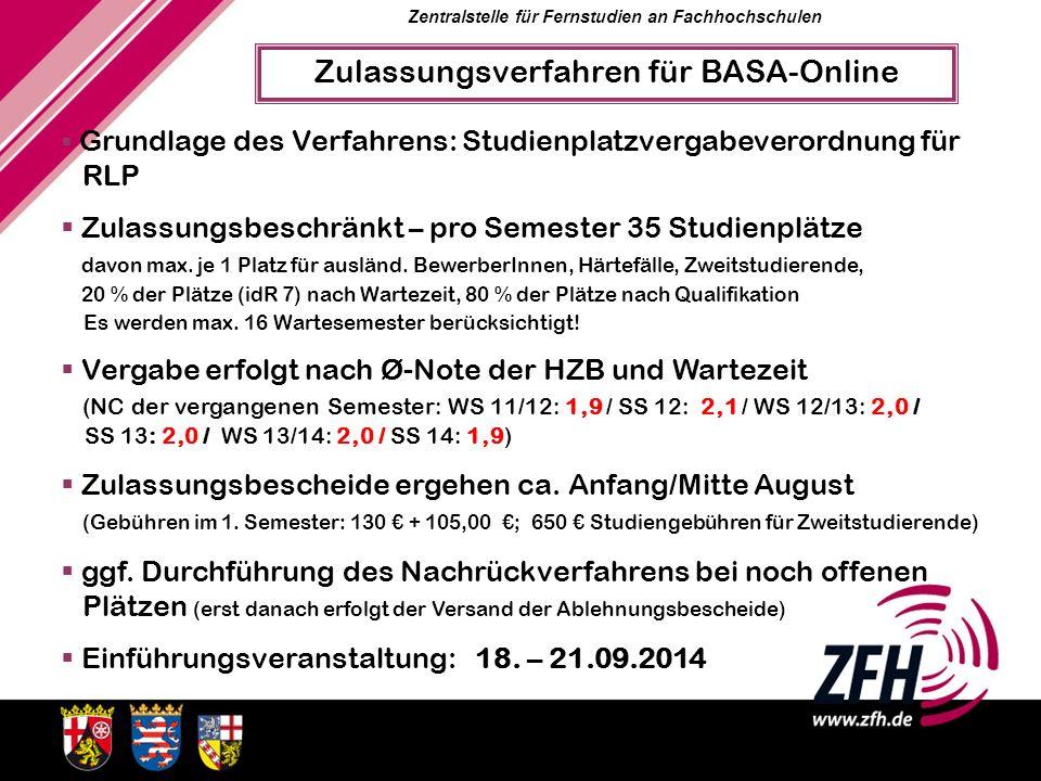Zentralstelle für Fernstudien an Fachhochschulen Zulassungsverfahren für BASA-Online Grundlage des Verfahrens: Studienplatzvergabeverordnung für RLP Z