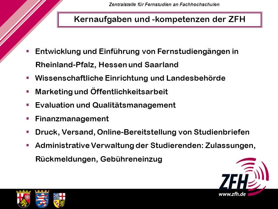 Zentralstelle für Fernstudien an Fachhochschulen Entwicklung und Einführung von Fernstudiengängen in Rheinland-Pfalz, Hessen und Saarland Wissenschaft