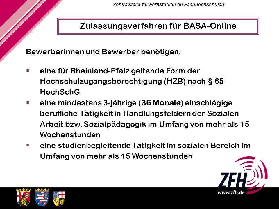 Zentralstelle für Fernstudien an Fachhochschulen Bewerberinnen und Bewerber benötigen: eine für Rheinland-Pfalz geltende Form der Hochschulzugangsbere